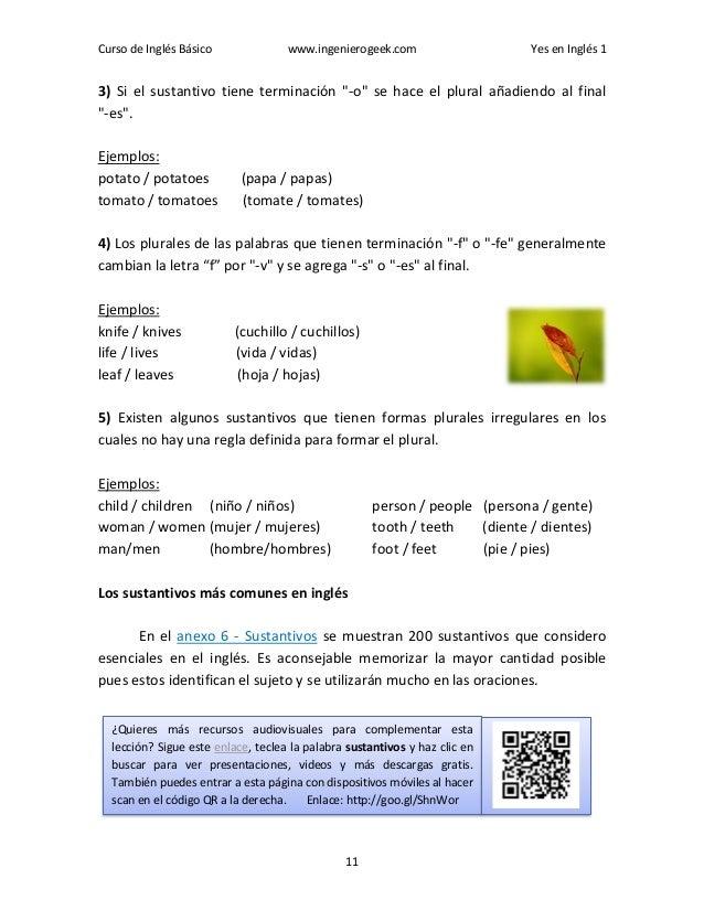 """Curso de Inglés Básico www.ingenierogeek.com Yes en Inglés 1 11 3) Si el sustantivo tiene terminación """"-o"""" se hace el plur..."""