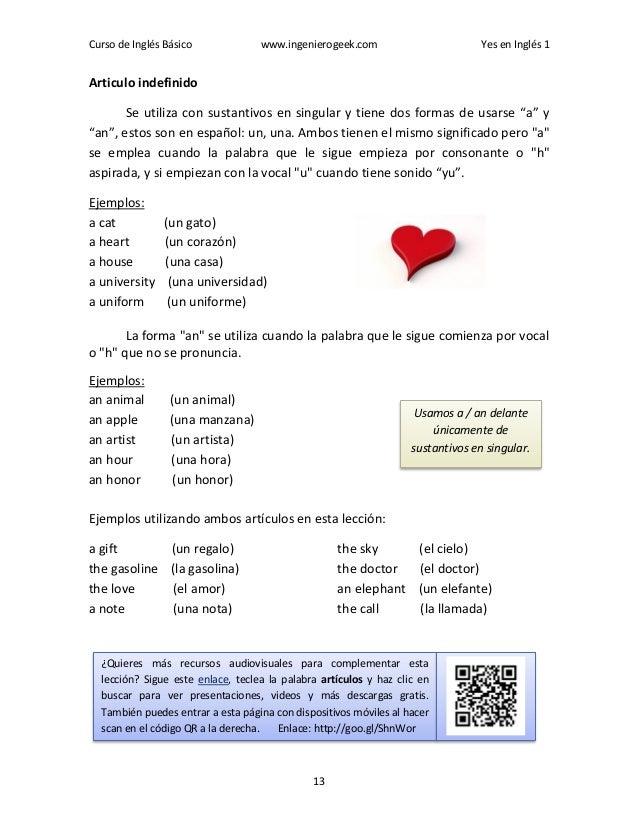 Curso de Inglés Básico www.ingenierogeek.com Yes en Inglés 1 13 Articulo indefinido Se utiliza con sustantivos en singular...