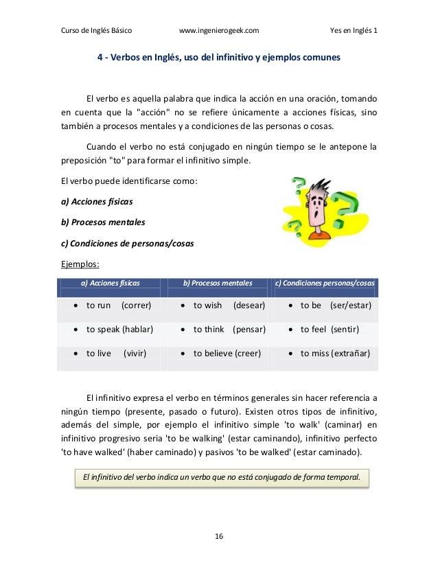 Curso de Inglés Básico www.ingenierogeek.com Yes en Inglés 1 16 4 - Verbos en Inglés, uso del infinitivo y ejemplos comune...
