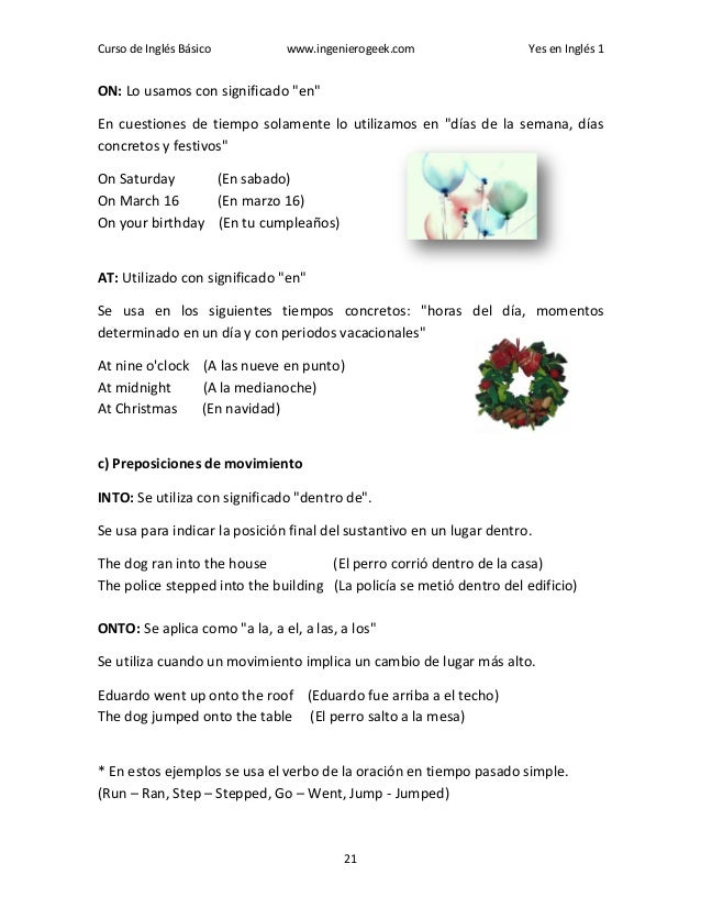"""Curso de Inglés Básico www.ingenierogeek.com Yes en Inglés 1 21 ON: Lo usamos con significado """"en"""" En cuestiones de tiempo..."""