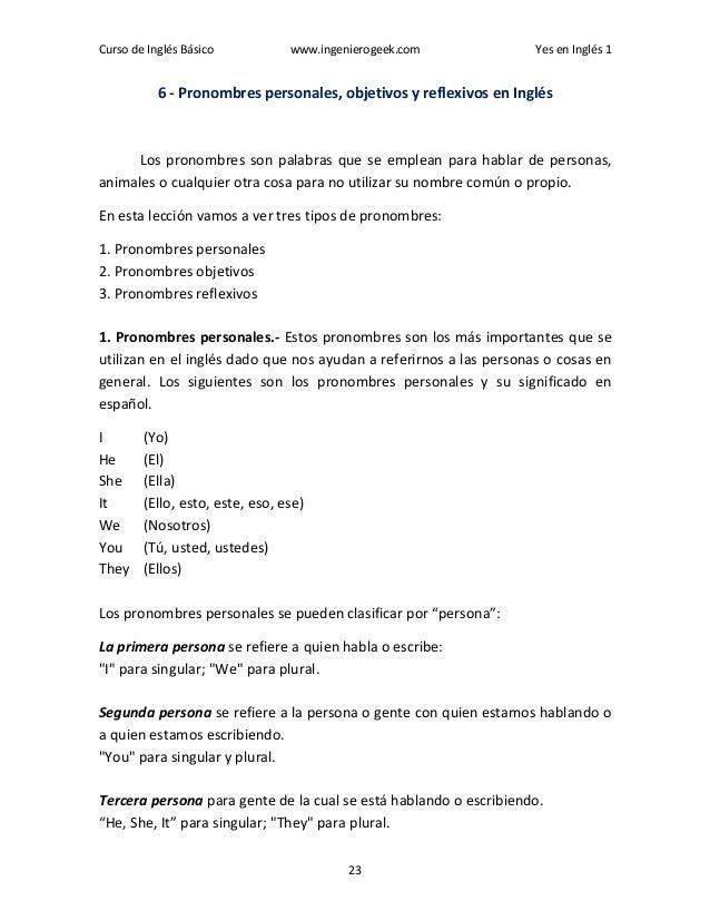 Curso de Inglés Básico www.ingenierogeek.com Yes en Inglés 1 23 6 - Pronombres personales, objetivos y reflexivos en Inglé...
