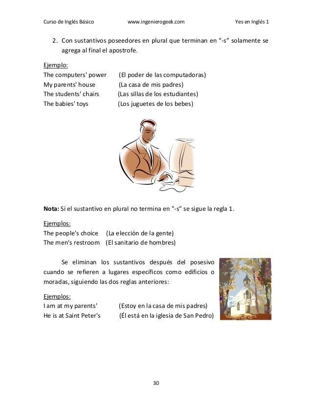 """Curso de Inglés Básico www.ingenierogeek.com Yes en Inglés 1 30 2. Con sustantivos poseedores en plural que terminan en """"-..."""