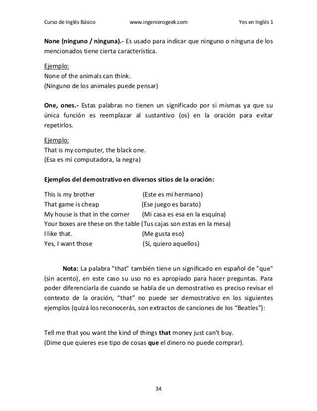 Curso de Inglés Básico www.ingenierogeek.com Yes en Inglés 1 34 None (ninguno / ninguna).- Es usado para indicar que ningu...