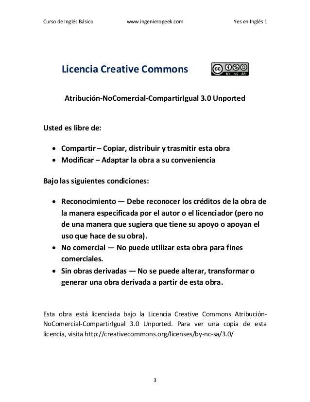 Curso de Inglés Básico www.ingenierogeek.com Yes en Inglés 1 3 Licencia Creative Commons Atribución-NoComercial-CompartirI...
