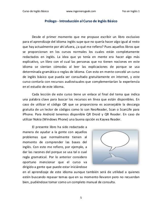 Curso de Inglés Básico www.ingenierogeek.com Yes en Inglés 1 5 Prólogo - Introducción al Curso de Inglés Básico Desde el p...