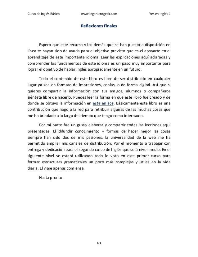 Curso de Inglés Básico www.ingenierogeek.com Yes en Inglés 1 63 Reflexiones Finales Espero que este recurso y los demás qu...