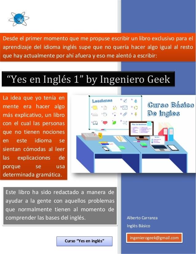 "Curso de Inglés Básico www.ingenierogeek.com Yes en Inglés 1 65 Alberto Carranza Inglés Básico ""Yes en Inglés 1"" by Ingeni..."