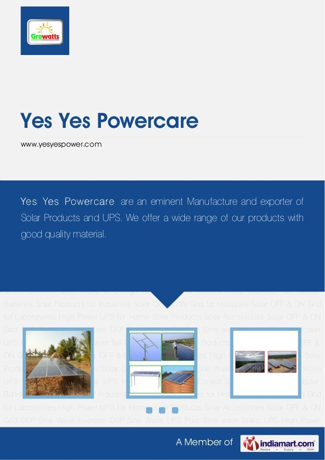 A Member ofYes Yes Powercarewww.yesyespower.comSolar Products Solar Accessories Solar OFF & ON Grid DSP Sine Wave Inverter...