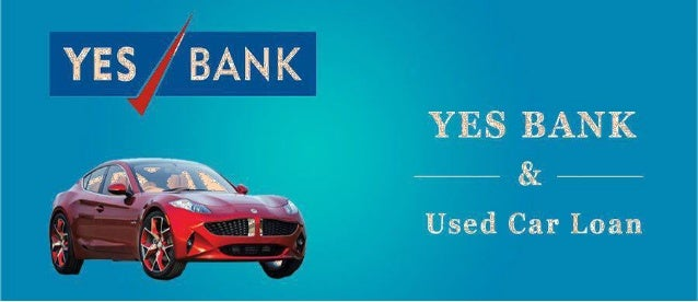 Used Car Loan >> Yes Bank Used Car Loan In Hyderabad