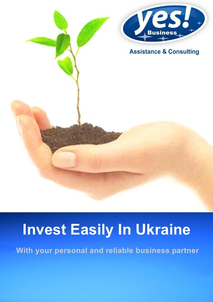 Invest Easily In Ukraine With your personal and reliable business partner