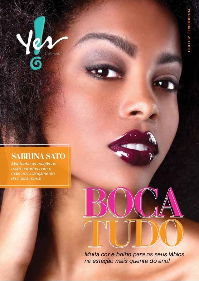 CICLO 02 · FEVEREIRO/14  CICLO 12 · DEZEMBRO/13  SABRINA SATO Mantenha as maçãs do rosto coradas com o mais novo lançament...