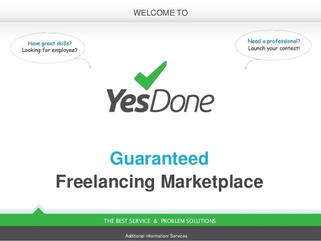WELCOME TO      GuaranteedFreelancing Marketplace     THE BEST SERVICE & PROBLEM SOLUTIONS           Additional informatio...