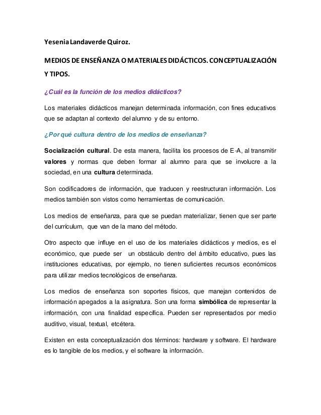 YeseniaLandaverde Quiroz. MEDIOS DE ENSEÑANZA O MATERIALES DIDÁCTICOS. CONCEPTUALIZACIÓN Y TIPOS. ¿Cuál es la función de l...