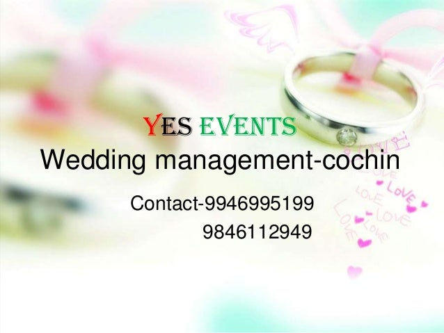 Yes eventsWedding management-cochin      Contact-9946995199              9846112949