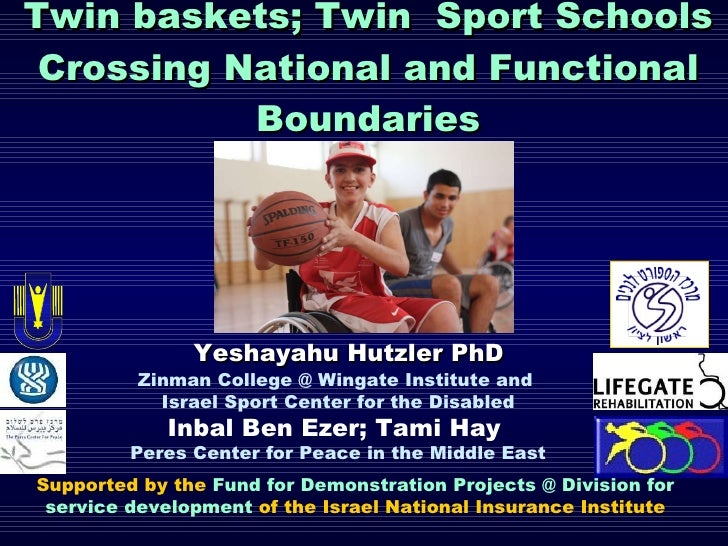 Twin baskets; Twin  Sport Schools Crossing National and Functional Boundaries Zinman College @ Wingate Institute and  Isra...