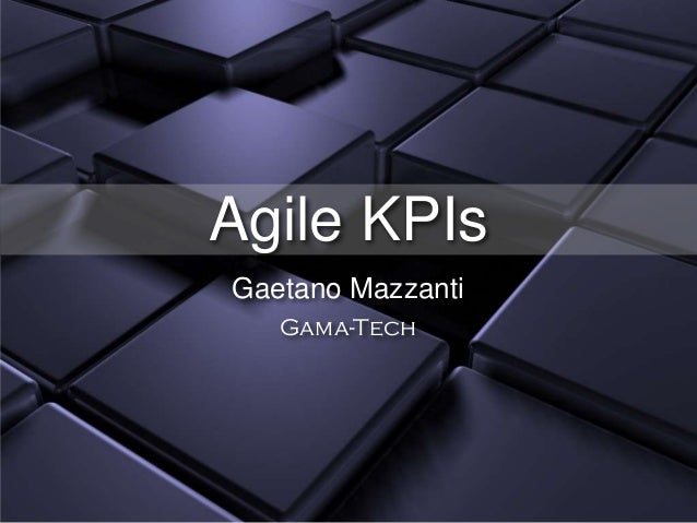 Agile KPIs Gaetano Mazzanti Gama-Tech