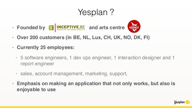 "Yesplan 0.1 (2009) • Yesplan calendar built using Seaside's ""full page rendering"" • Standard 'component calls component' i..."