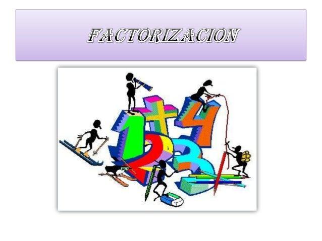 CONCEPTO.Para entender la operación algebraica llamada factorización es precisorepasar los siguientes conceptos:Cualquier ...
