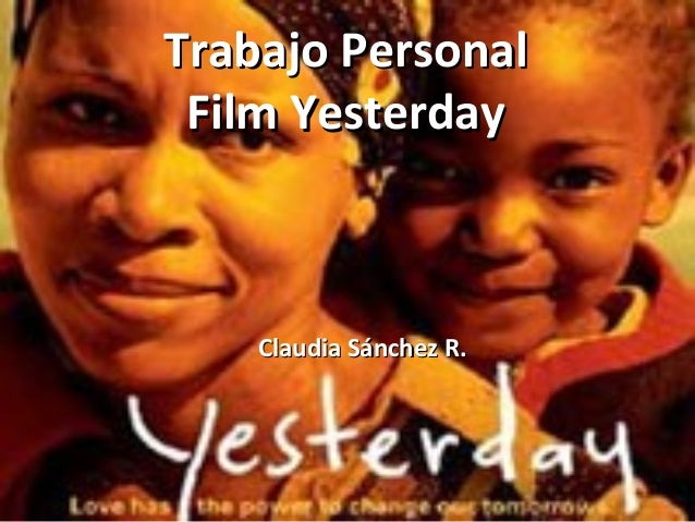 Trabajo PersonalTrabajo Personal Film YesterdayFilm Yesterday Claudia Sánchez R.Claudia Sánchez R.