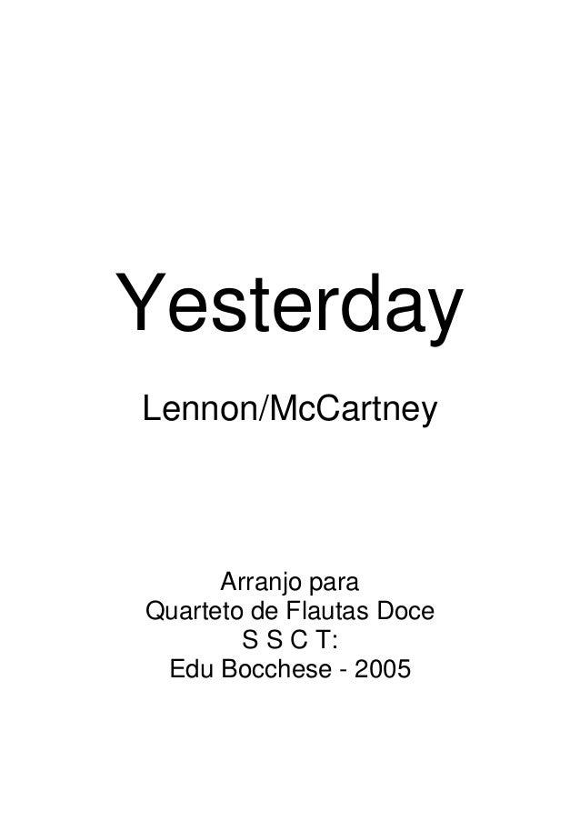 Yesterday Lennon/McCartney  Arranjo para Quarteto de Flautas Doce S S C T: Edu Bocchese - 2005