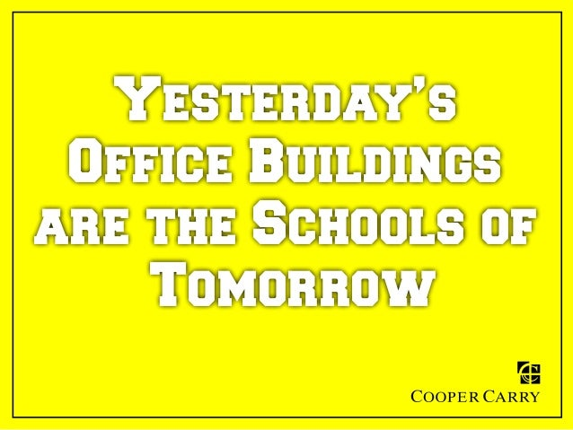 Yesterday's Office Buildings are the Schools of Tomorrow