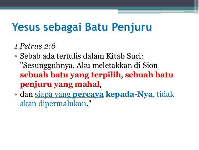 """Yesus sebagai Batu Penjuru 1 Petrus 2:6 • Sebab ada tertulis dalam Kitab Suci: """"Sesungguhnya, Aku meletakkan di Sion sebua..."""