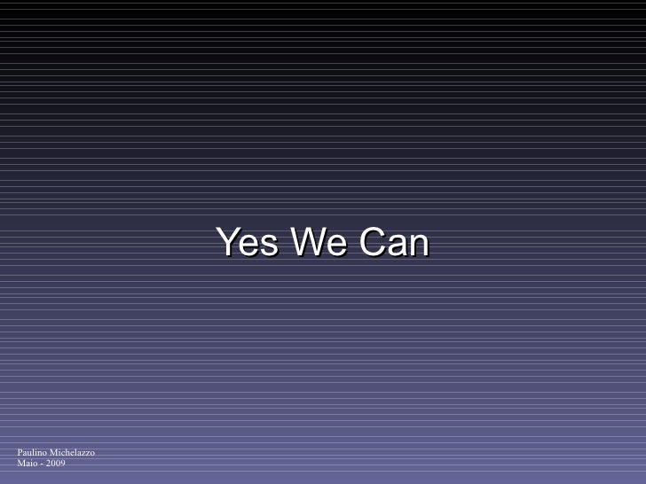 Yes We Can Paulino Michelazzo Maio - 2009
