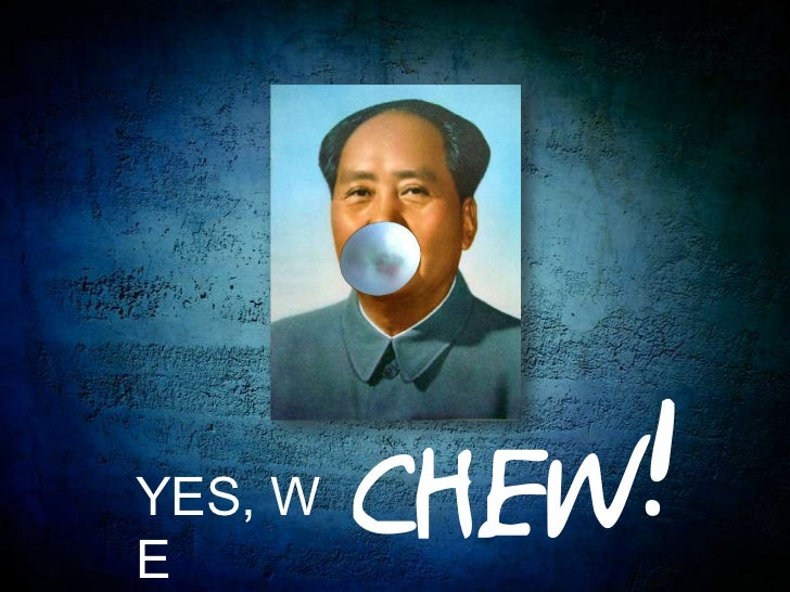 CHEW!<br />YES, WE <br />