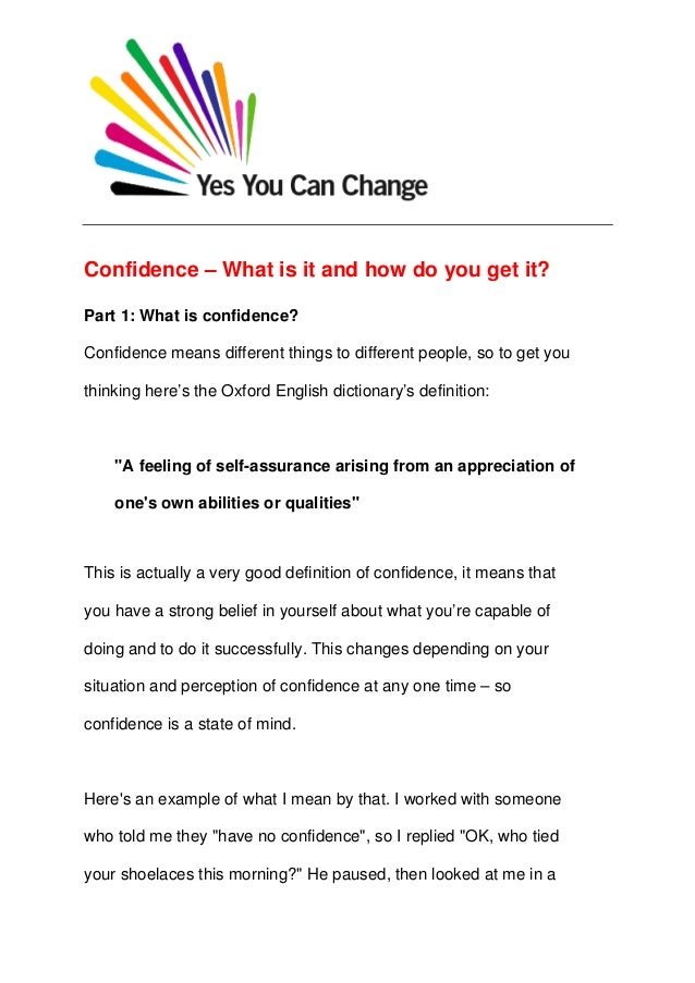 Confidence – What is it and how do you get it?Part 1: What is confidence?Confidence means different things to different pe...