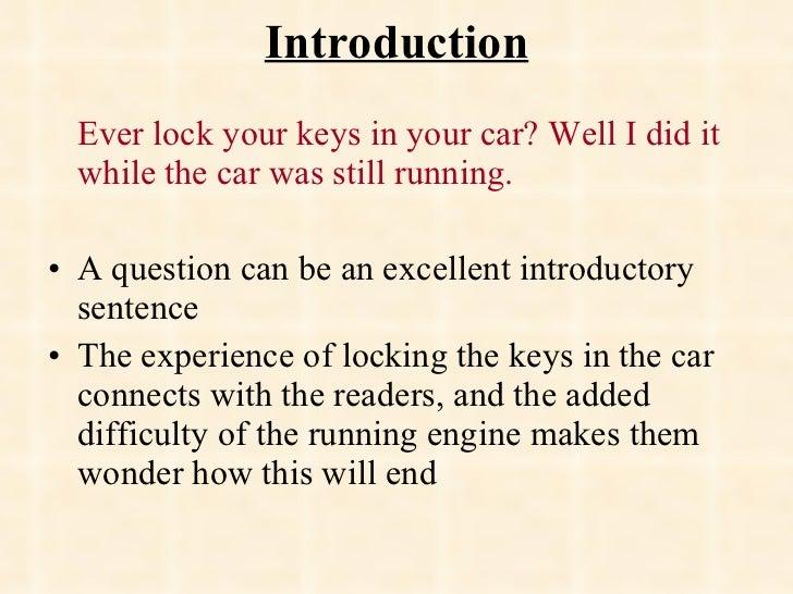 Introduction <ul><li>Ever lock your keys in your car? Well I did it while the car was still running.   </li></ul><ul><li>A...