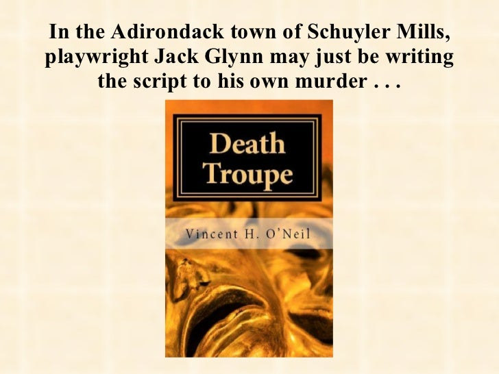 In the Adirondack town of Schuyler Mills, playwright Jack Glynn may just be writing the script to his own murder . . .