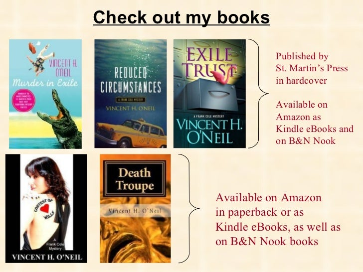 Check out my books Published by St. Martin's Press in hardcover Available on Amazon as  Kindle eBooks and  on B&N Nook Ava...