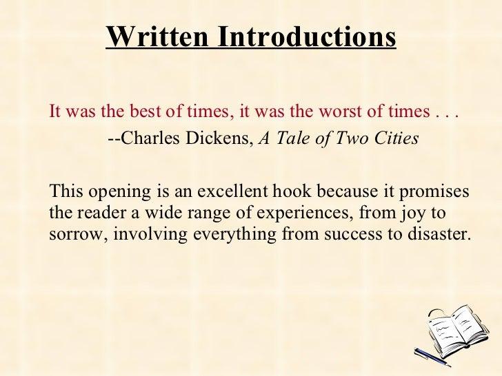 Written Introductions <ul><li>It was the best of times, it was the worst of times . . . </li></ul><ul><li>--Charles Dicken...