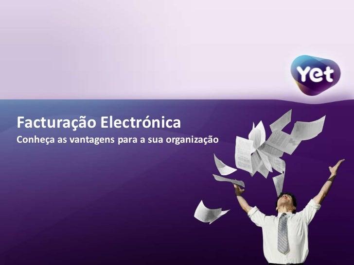 Facturação Electrónica<br />Conheça as vantagens para a sua organização<br />