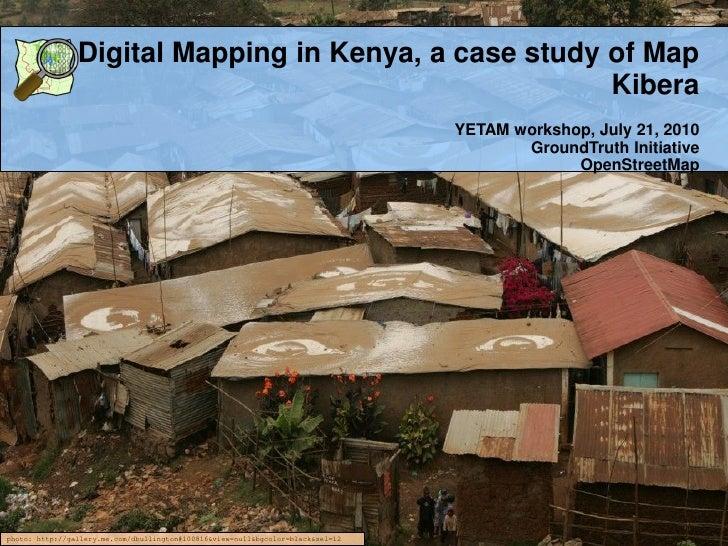Digital Mapping in Kenya, a case study of Map                                                        Kibera               ...