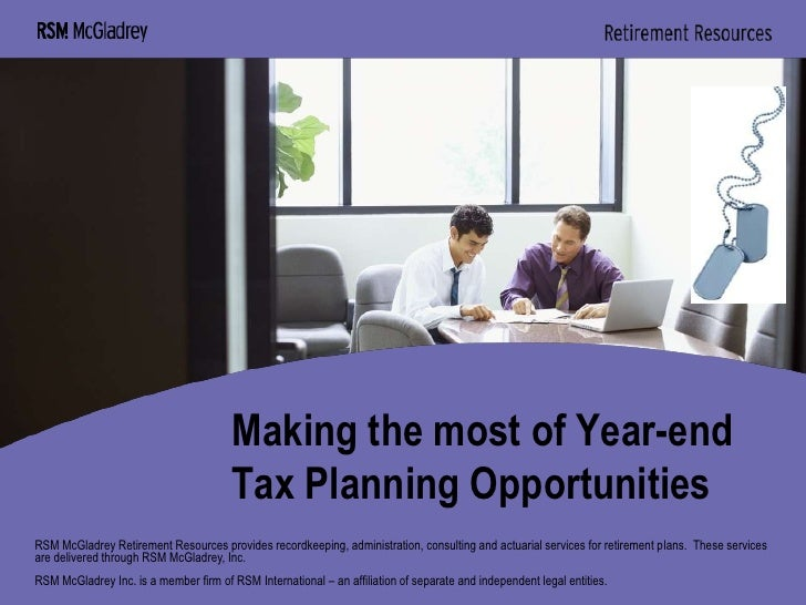 Making the most of Year-end Tax Planning Opportunities<br />