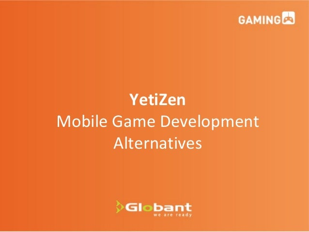 1 YetiZen Mobile Game Development Alternatives
