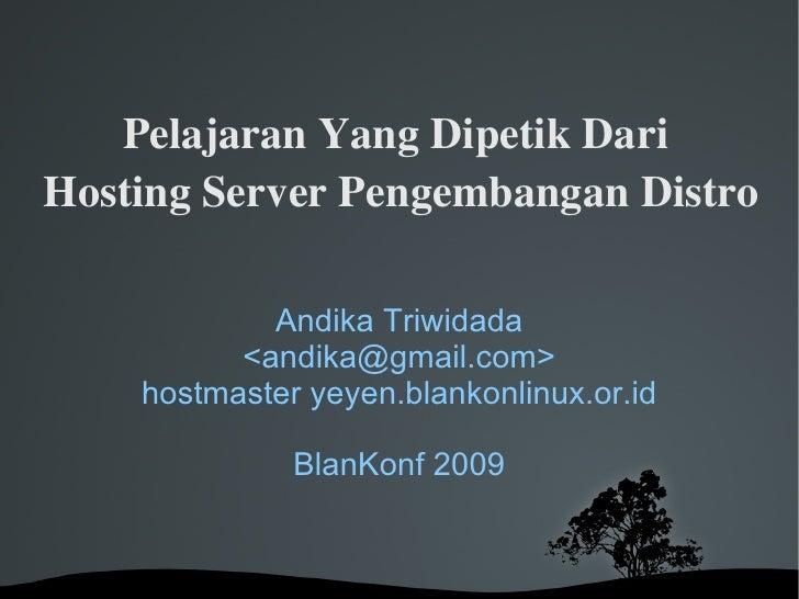 PelajaranYangDipetikDariHostingServerPengembanganDistro            Andika Triwidada          <andika@gmail.com>    ...