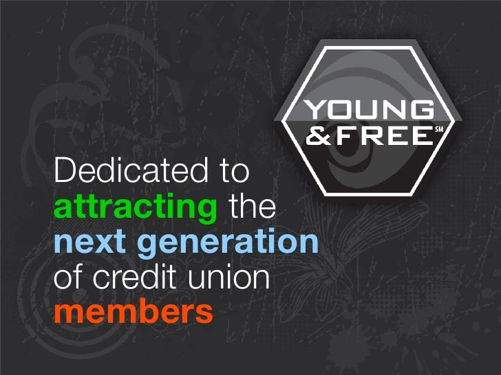 Dedicated to attracting the next generation of credit union members