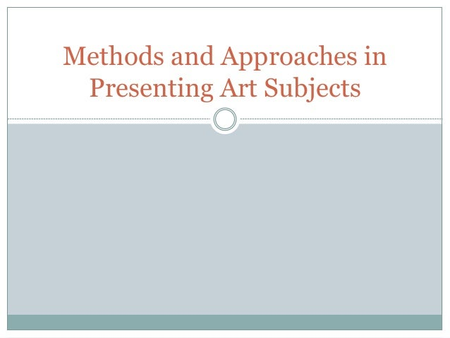Methods and Approaches in Presenting Art Subjects