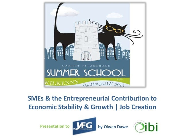 SMEs & the Entrepreneurial Contribution to Economic Stability & Growth | Job Creation Presentation to by Olwen Dawe