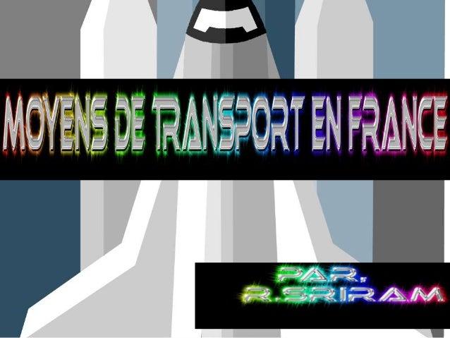 • La France a un réseau de 146 km de route et 6,2 km de  voies ferrées pour 100 km2 ; les réseaux de transport  sont const...
