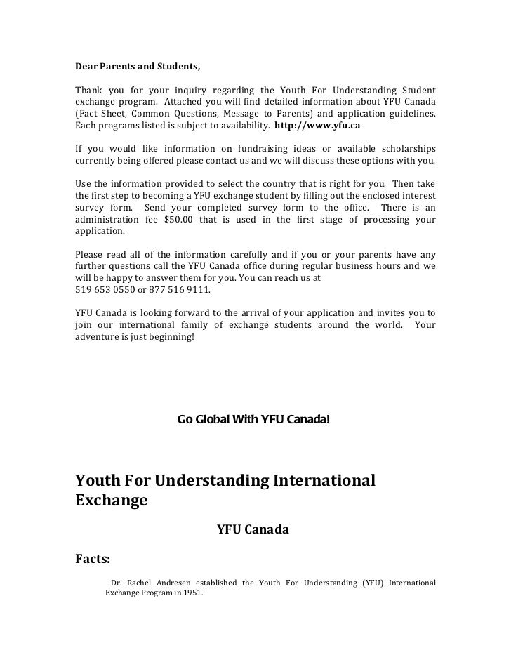 Dear Parents and Students,Thank you for your inquiry regarding the Youth For Understanding Studentexchange program. Attach...
