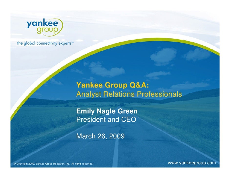 Yankee Group Q&A:                                                    Analyst Relations Professionals                      ...