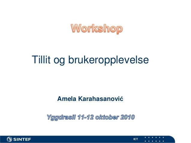 ICT Tillit og brukeropplevelse Amela Karahasanović