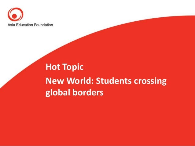 Hot Topic New World: Students crossing global borders