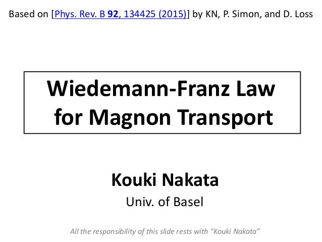 Wiedemann-Franz Law for Magnon Transport Based on [Phys. Rev. B 92, 134425 (2015)] by KN, P. Simon, and D. Loss Kouki Naka...
