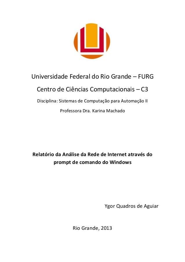 Universidade Federal do Rio Grande – FURG Centro de Ciências Computacionais – C3 Disciplina: Sistemas de Computação para A...