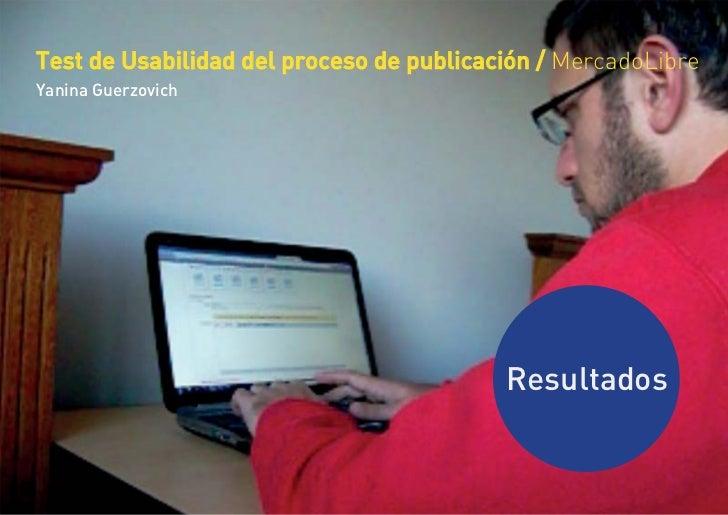 Test de Usabilidad del proceso de publicación / MercadoLibreYanina Guerzovich                                          Res...