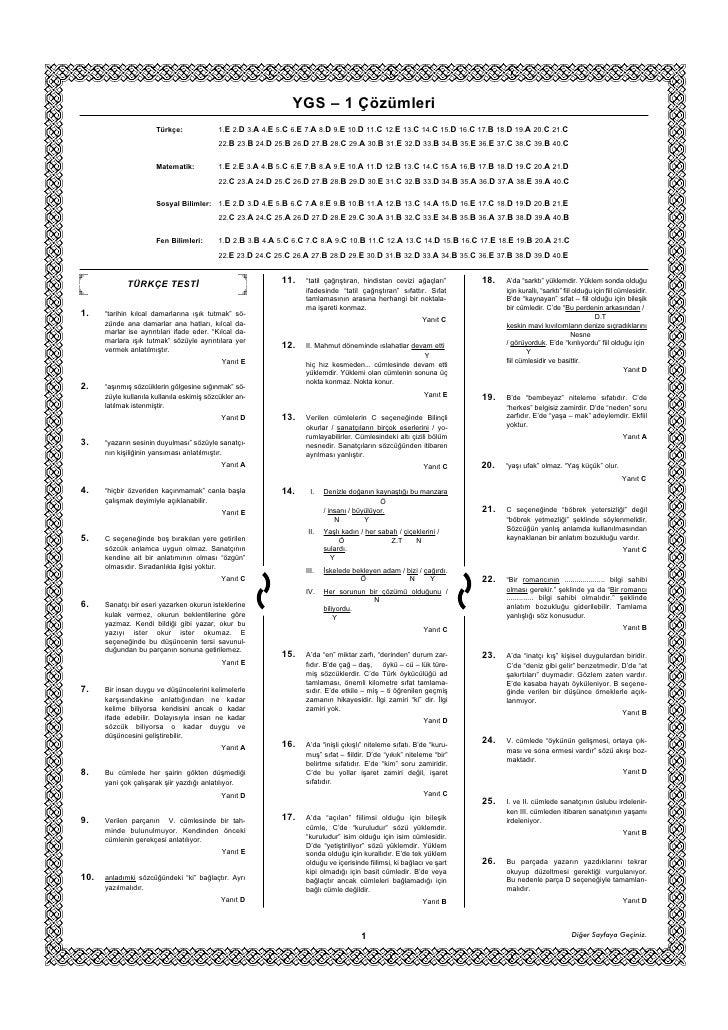 YGS – 1 Çözümleri                        Türkçe:             1.E 2.D 3.A 4.E 5.C 6.E 7.A 8.D 9.E 10.D 11.C 12.E 13.C 14.C ...